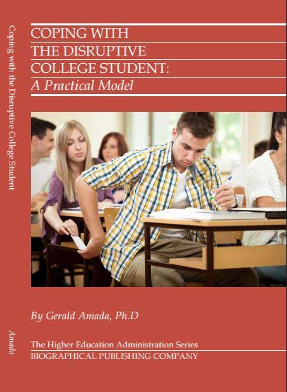 COPING WITH THE DISRUPTIVE COLLEGE STUDENT: A PRACTICAL MODEL